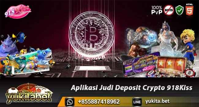 Aplikasi Judi Deposit Crypto 918Kiss